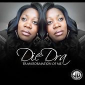 Transformation of Me by DieDra