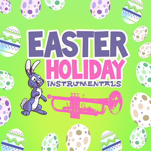 Easter Holiday Instrumentals von Various Artists