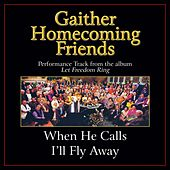 When He Calls I'll Fly Away Performance Tracks by Various Artists