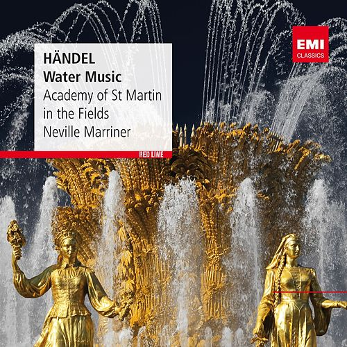 Handel: Water Music by Sir Neville Marriner