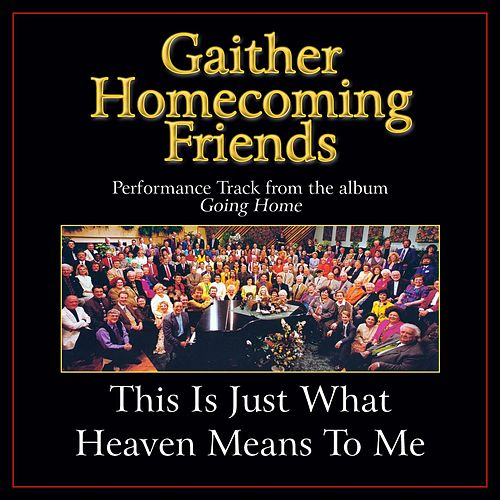 This Is Just What Heaven Means to Me Performance Tracks by Bill & Gloria Gaither