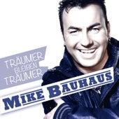 Träumer bleiben Träumer by Mike Bauhaus