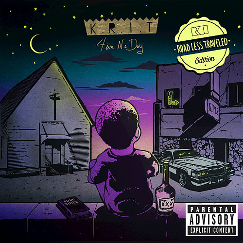 4eva Na Day [Road Less Traveled Edition] by Big K.R.I.T.