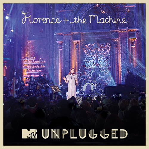 MTV Presents Unplugged: Florence + The Machine by Florence + The Machine