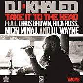 Take It To The Head by DJ Khaled