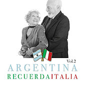 Argentina Recuerda Italia Vol. 2 by Various Artists