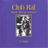 Club Rai: North African Grooves, Vol. 1 von Various Artists