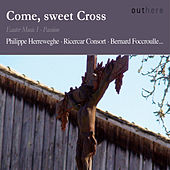 Bach: Come, Sweet Cross (Easter Music I - Passion) by Various Artists
