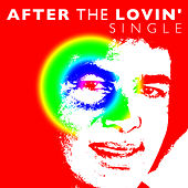 After the Lovin' - Single by Engelbert Humperdink