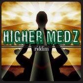 Higher Medz Riddim by Various Artists