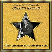 Legend Series Presents Golden Greats - Albert Ammons and His Rhythm Kings by Various Artists