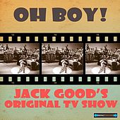Oh Boy !  Jack Good's Original TV Show by Various Artists