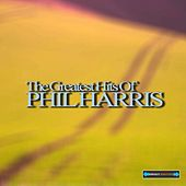 The Greatest Hits of Phil Harris by Various Artists
