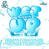 Wet Up Riddim by Various Artists
