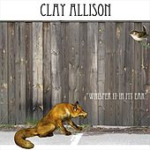 Whisper it in my ear by Clay Allison