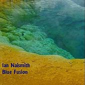 Blue Fusion by Ian Naismith