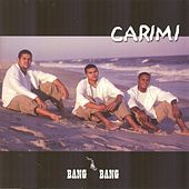Carimi by Bang Bang