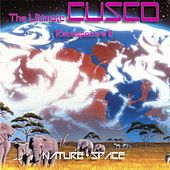 The Ultimate CUSCO - Retrospective II (Nature + Space) by Cusco