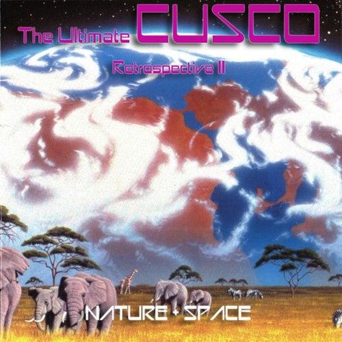 The Ultimate CUSCO - Retrospective II (Nature + Space) by Cusco