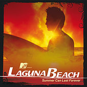 MTV Presents Laguna Beach - Summer Can Last Forever von Various Artists