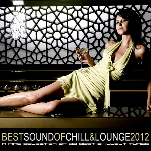 Best Sound of Chill & Lounge 2012 (33 Chillout Downbeat Tunes With Ibiza Mallorca Café Feeling Del Mar) by Various Artists
