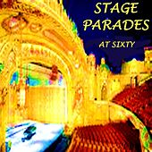 Stage Parades At Sixty by Stage Parades