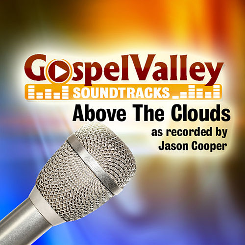 Above The Clouds (Soundtrack) - Single by Jason Cooper