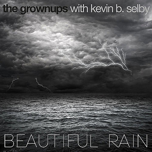 Beautiful Rain by The Grown-ups