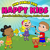 Fun Songs for Happy Kids - Favorite Lullabies, Rhymes, Stories & More by Various Artists