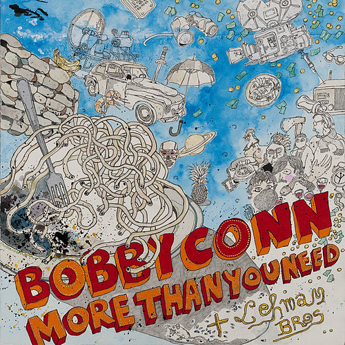 More Than You Need by Bobby Conn