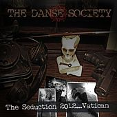 The Seduction 2012.....Vatican by The Danse Society