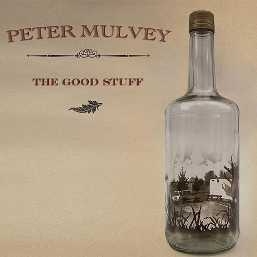 The Good Stuff by Peter Mulvey
