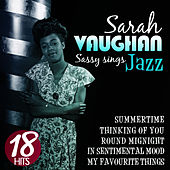 Sassy Sings Jazz. Sarah Vaughan. 18 Hits by Sarah Vaughan