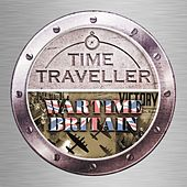Time Traveller: Wartime Britain by Various Artists