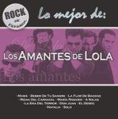 Rock En Espanol - Lo Mejor De Los Amantes De Lola by Los Amantes De Lola