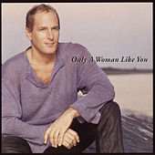 Only A Woman Like You von Michael Bolton