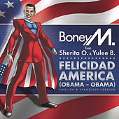 Felicidad America (Obama - Obama) by Boney M