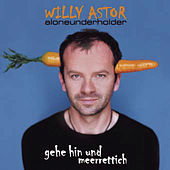Gehe Hin Und Meerrettich (Aloneunderholder) by Willy Astor
