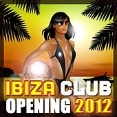 Ibiza Club Opening 2012 by CDM Project