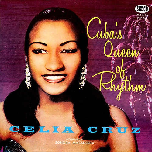 Cuba's Queen of Rhythm by Celia Cruz