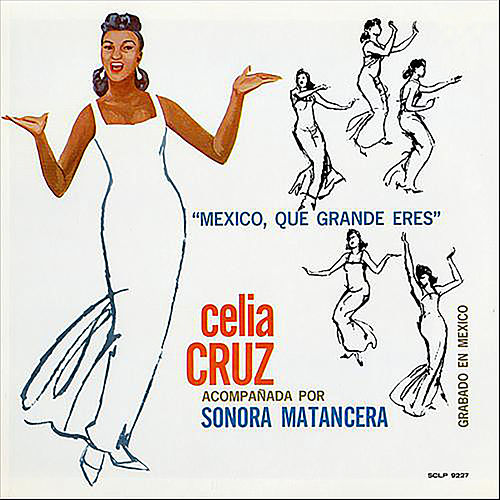 México, Que Grande Eres by Celia Cruz