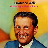 Champagne Dance Party by Lawrence Welk