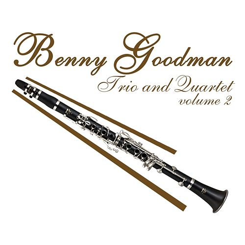 Trio & Quartet Volume 2 by Benny Goodman