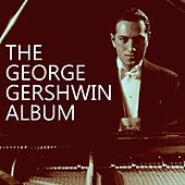 The Great Gershwin Album by George Gershwin