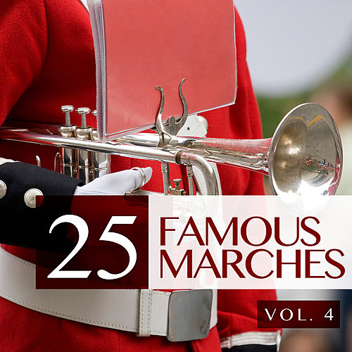 25 Famous Marches, Vol. 4 by Various Artists