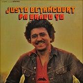 Pa Bravo Yo by Justo Betancourt