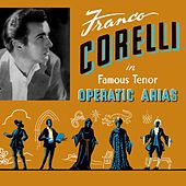 Famous Tenor Operatic Arias by Franco Corelli