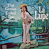 That Genius Called The Queen by La Lupe