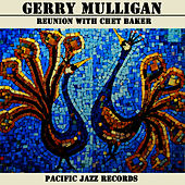 Reunion With Chet Baker by Gerry Mulligan