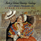 Cuban Memoirs - Cuban Classics VII: Marte Y Belona Dancing Academy by Various Artists